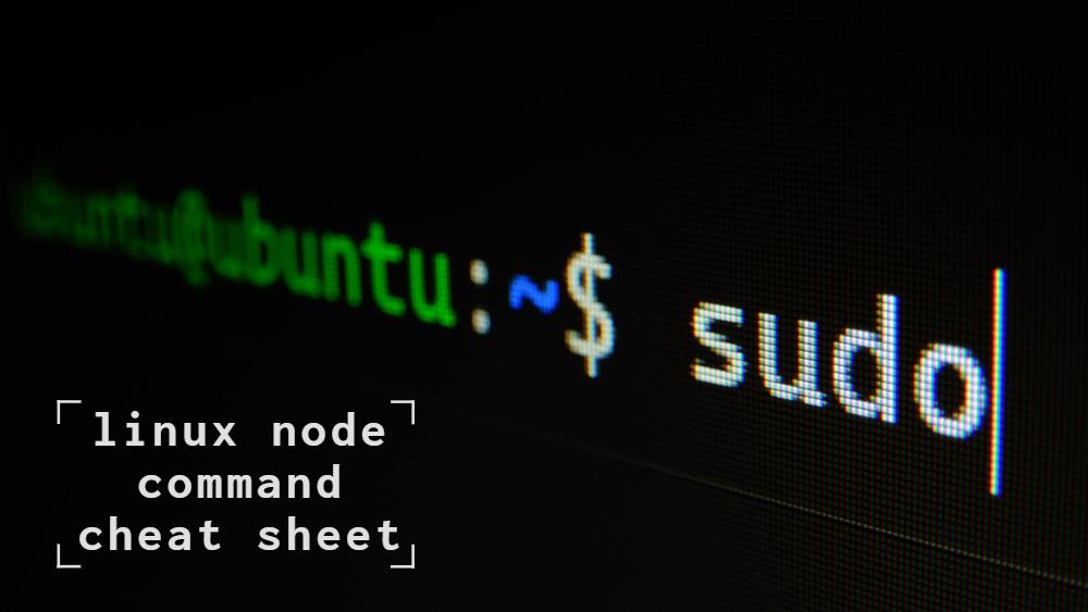 linux node command cheat sheet